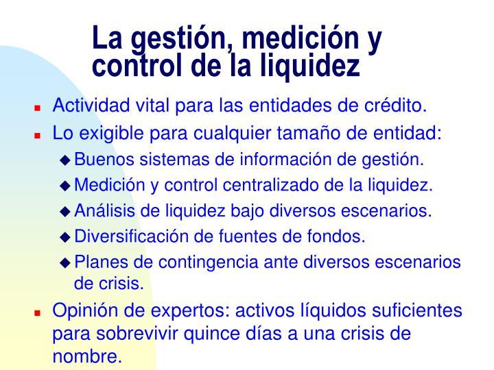 La gestión, medición y control de la liquidez