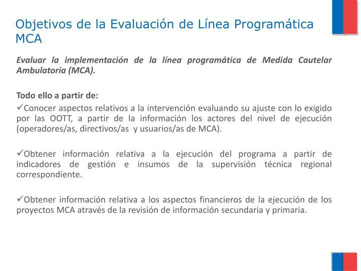 Objetivos de la Evaluación de Línea Programática MCA