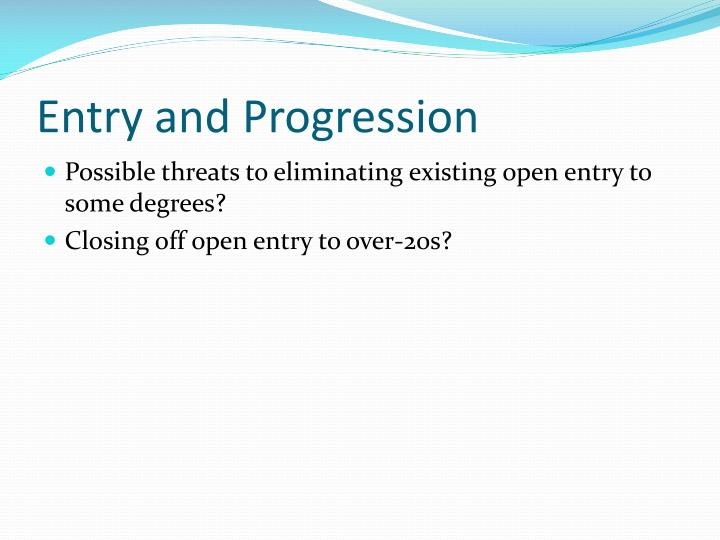 Entry and Progression