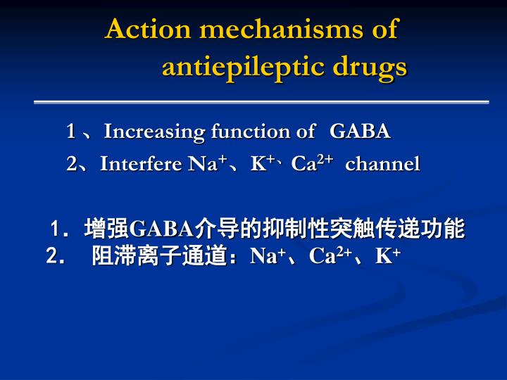 Action mechanisms of antiepileptic drugs