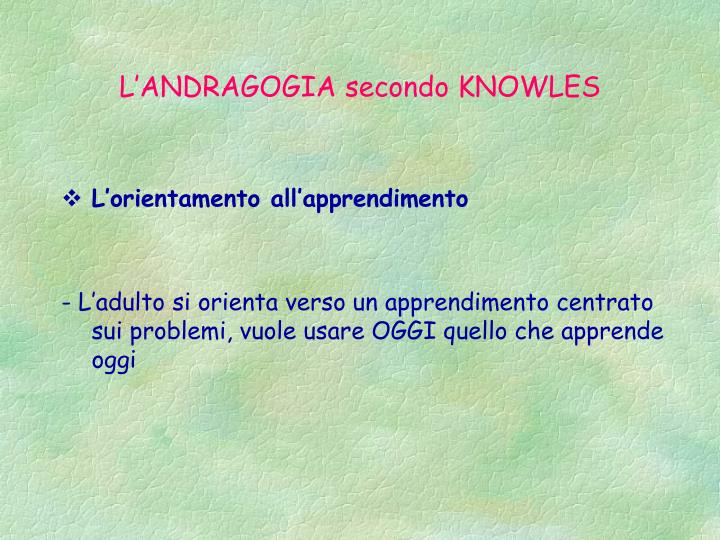 L'ANDRAGOGIA secondo KNOWLES