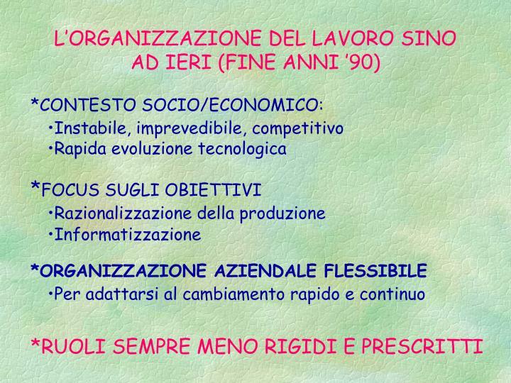 L'ORGANIZZAZIONE DEL LAVORO SINO AD IERI (FINE ANNI '90)