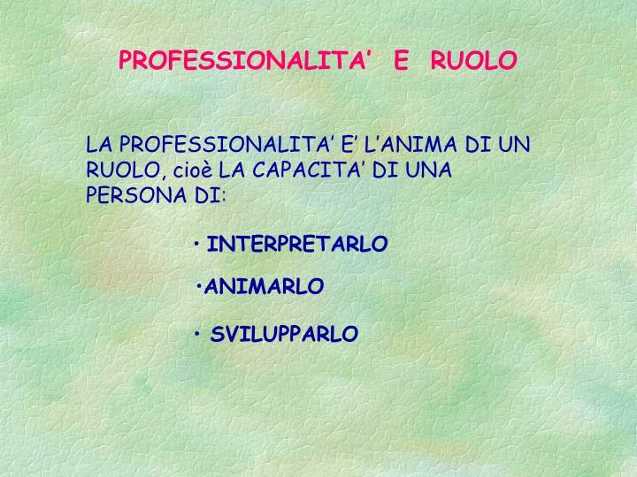 PROFESSIONALITA'  E  RUOLO