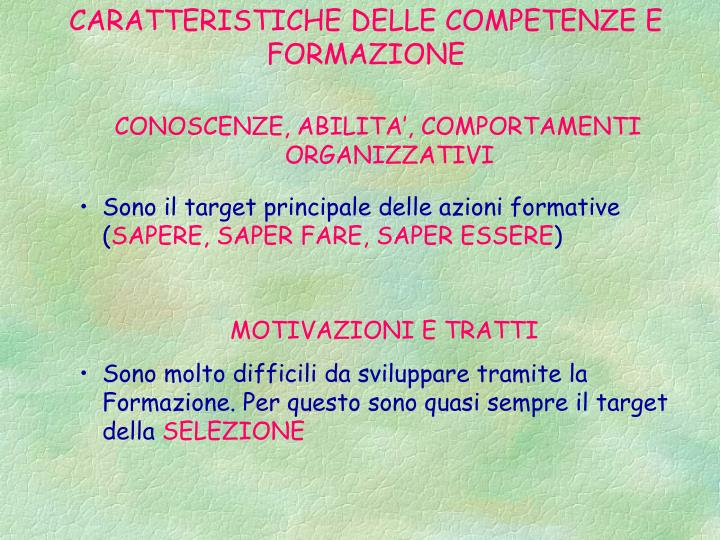 CARATTERISTICHE DELLE COMPETENZE E FORMAZIONE