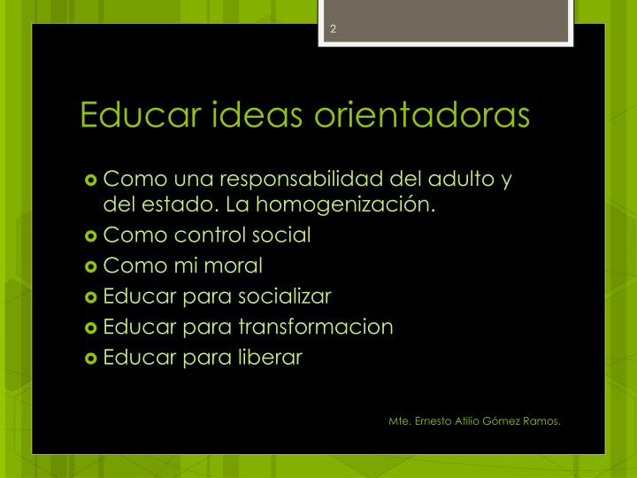 Educar ideas orientadoras