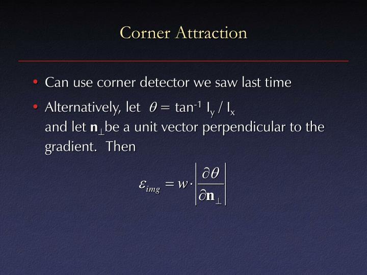 Corner Attraction