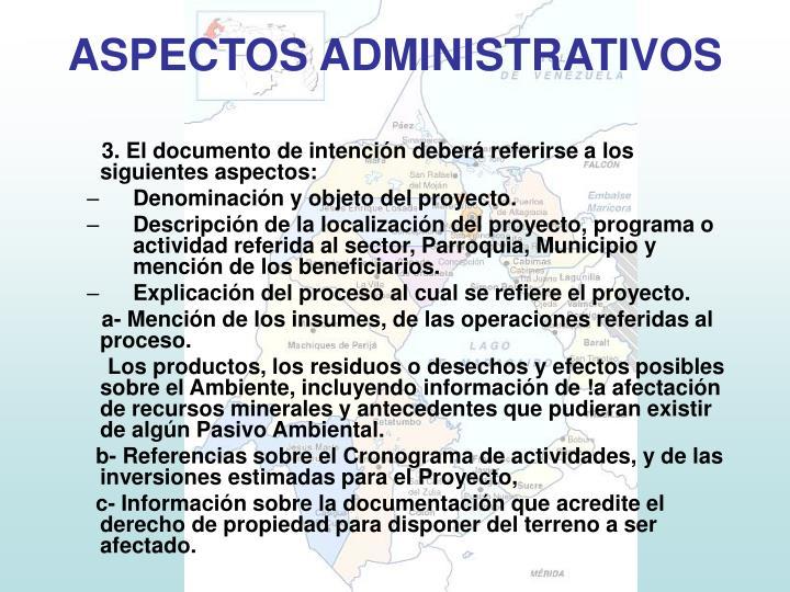 3. El documento de intención deberá referirse a los siguientes aspectos: