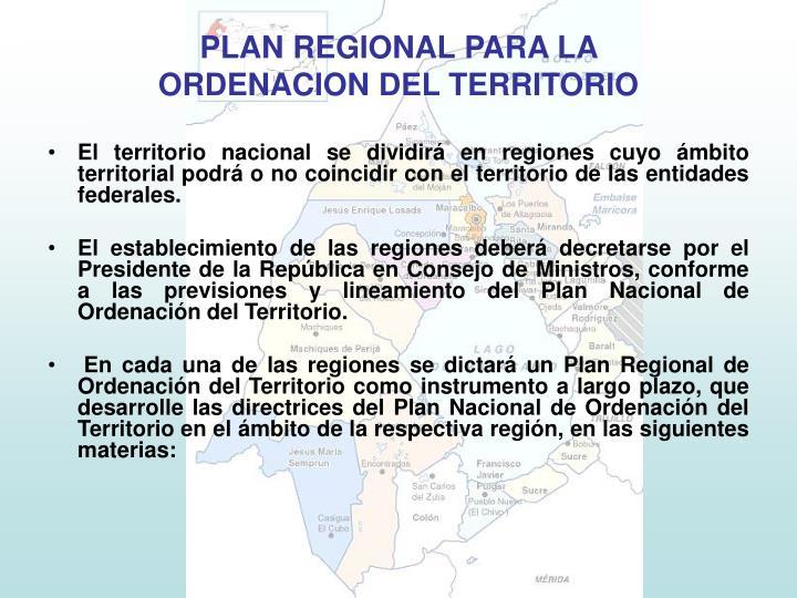 El territorio nacional se dividirá en regiones cuyo ámbito territorial podrá o no coincidir con el territorio de las entidades federales.