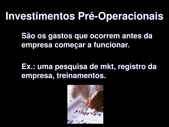 Investimentos Pré-Operacionais