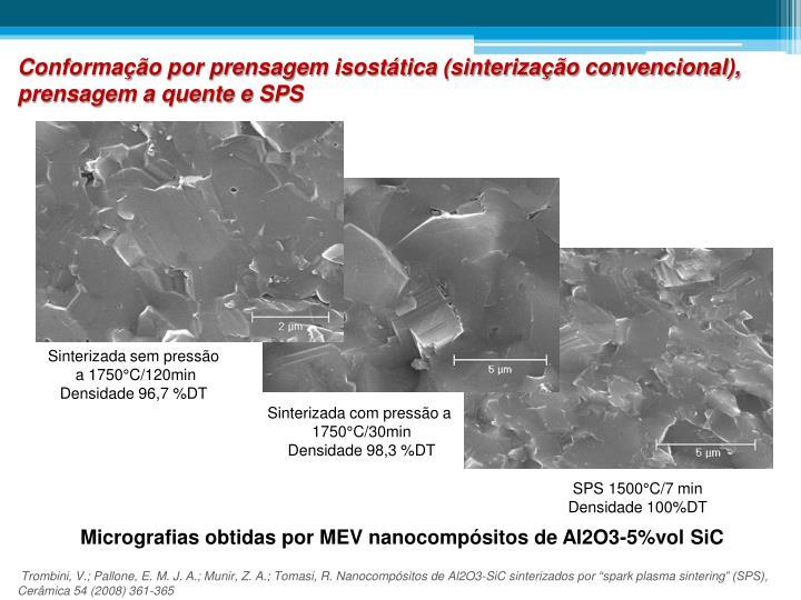 Conformação por prensagem isostática (sinterização convencional), prensagem a quente e SPS