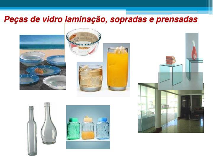 Peças de vidro laminação, sopradas e prensadas