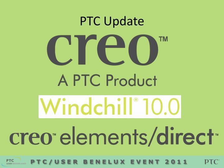 PTC Update