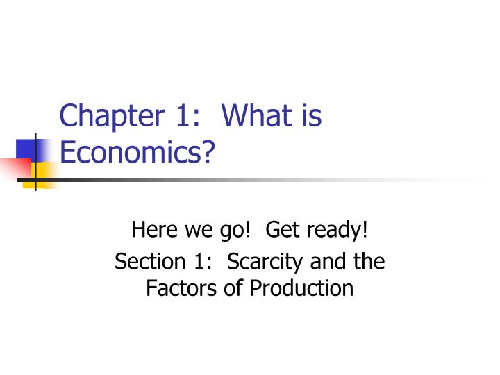 Chapter 1 what is economics