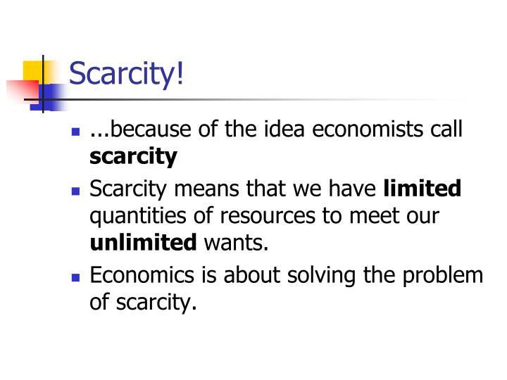 Scarcity!