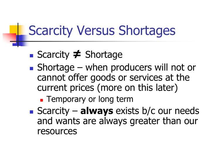 Scarcity Versus Shortages