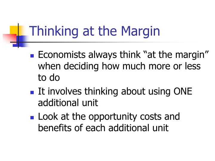 Thinking at the Margin
