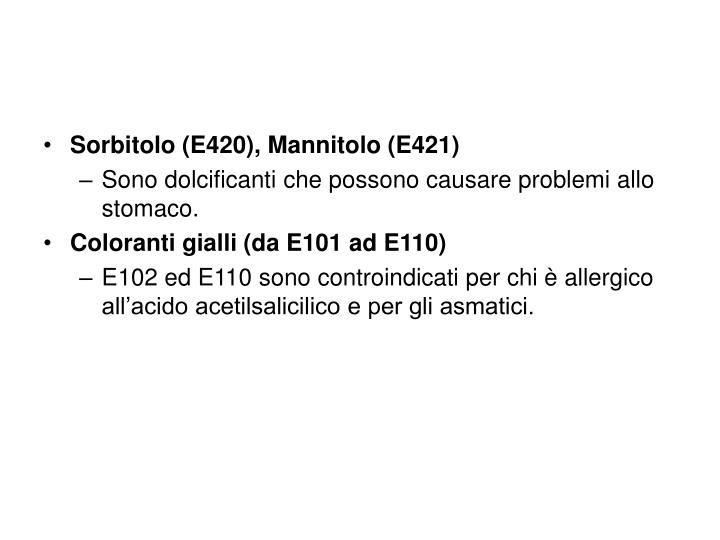 Sorbitolo (E420), Mannitolo (E421)
