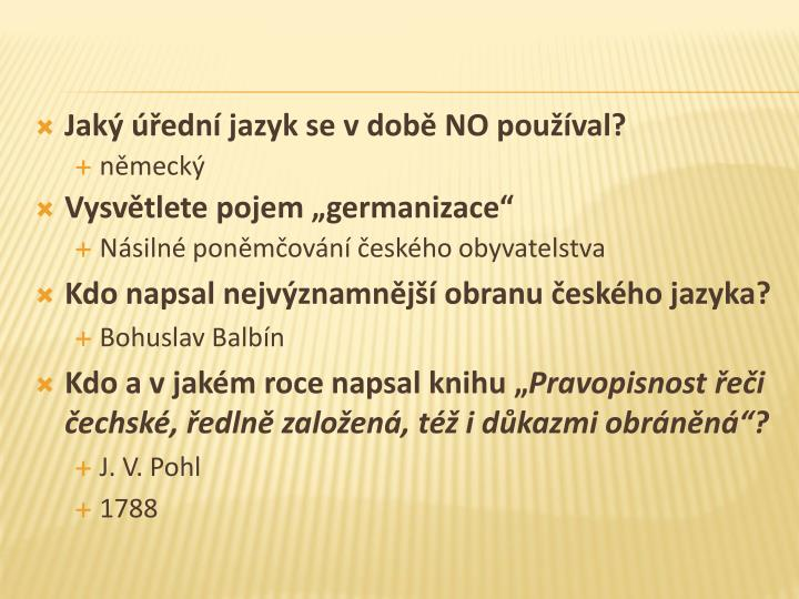 Jaký úřední jazyk se v době NO používal?