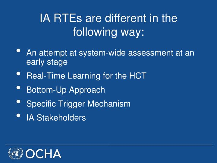 IA RTEs are different in the following way: