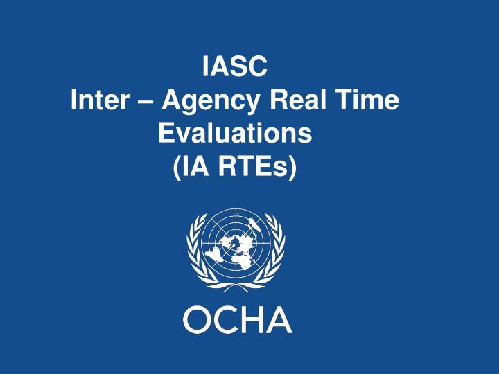 Iasc inter agency real time evaluations ia rtes