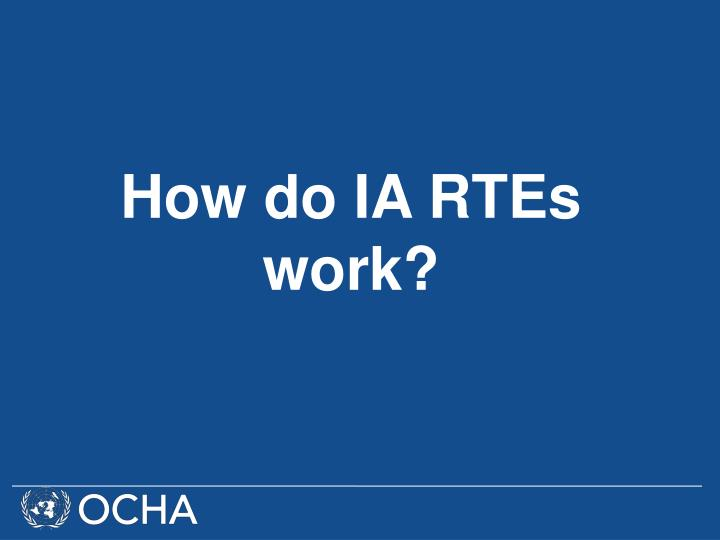 How do IA RTEs work?