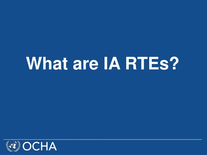 What are IA RTEs?