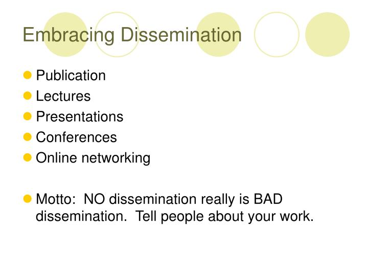 Embracing Dissemination