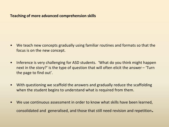 Teaching of more advanced comprehension skills