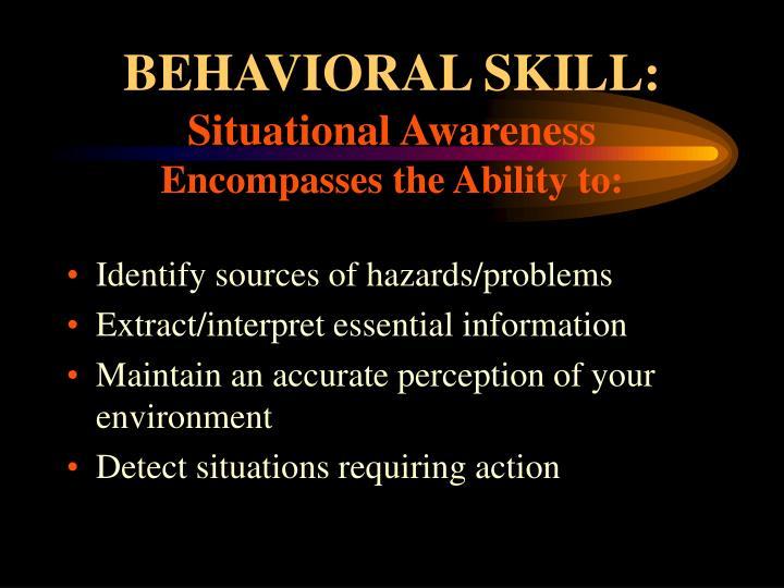 BEHAVIORAL SKILL:
