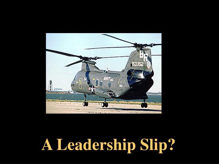 A Leadership Slip?