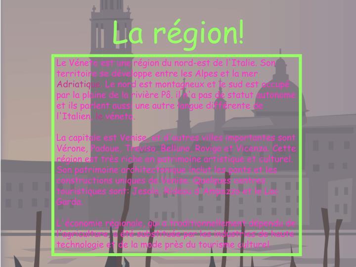 La région!
