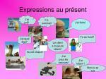 expressions au pr sent