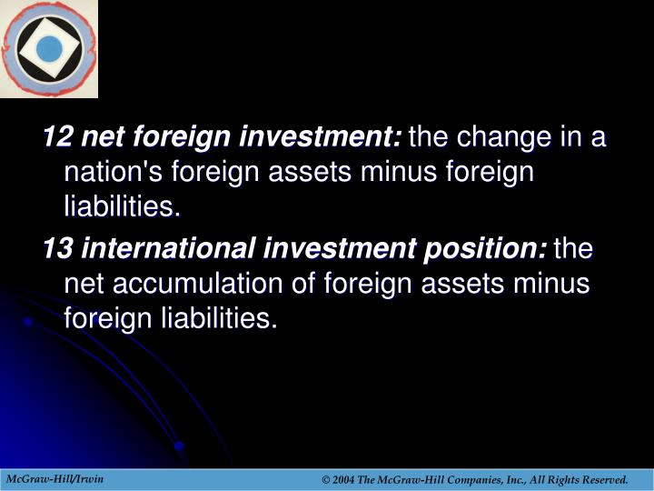 12 net foreign investment: