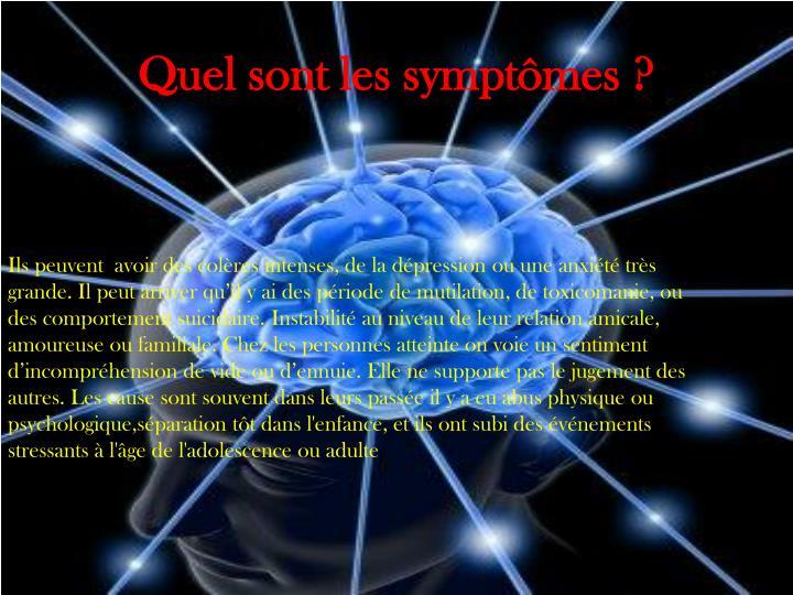 Quel sont les symptômes ?