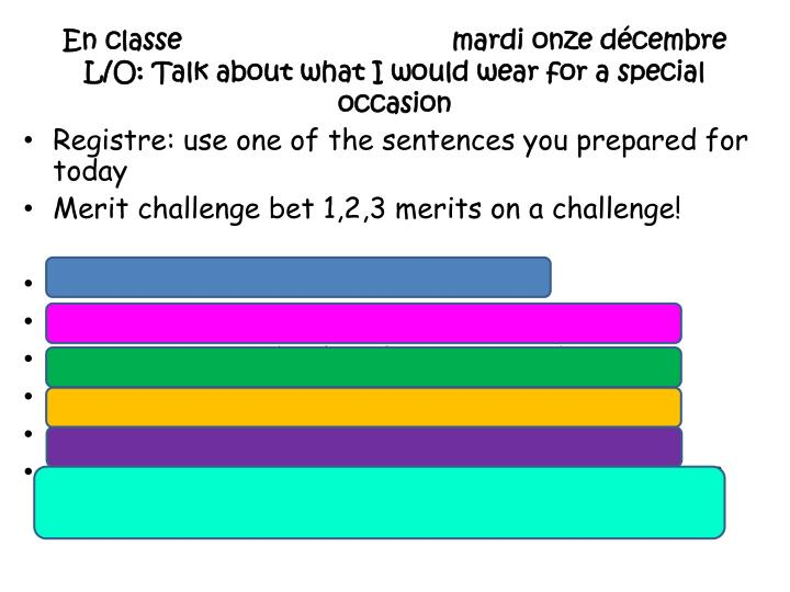 En classe mardi onze d cembre l o talk about what i would wear for a special occasion