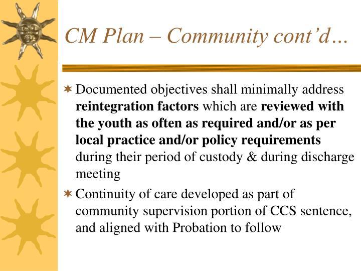CM Plan – Community cont'd…
