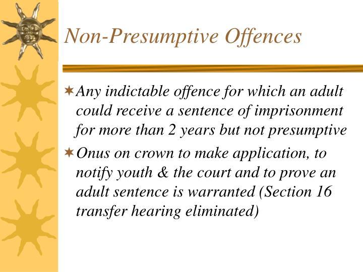 Non-Presumptive Offences