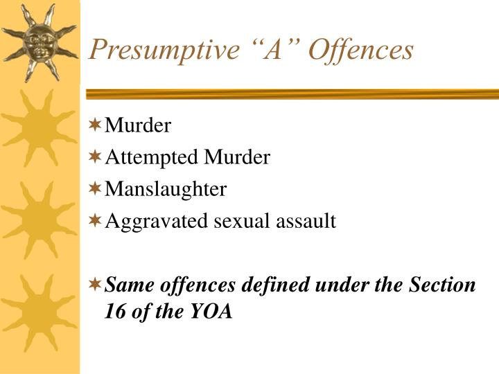 "Presumptive ""A"" Offences"