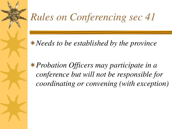 Rules on Conferencing sec 41