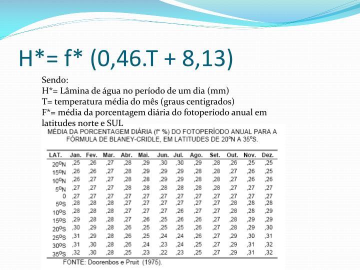 H*= f* (0,46.T + 8,13)