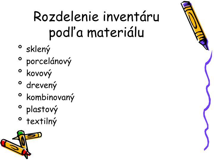 Rozdelenie inventáru podľa materiálu