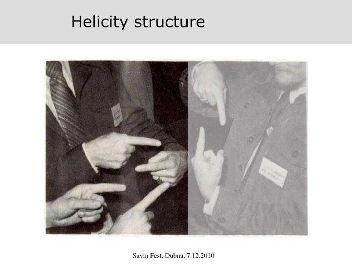 Helicity structure
