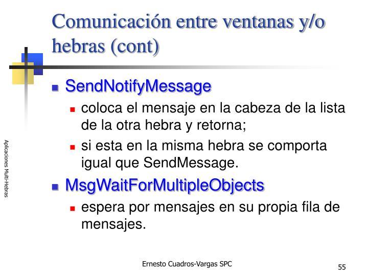 Comunicación entre ventanas y/o hebras (cont)