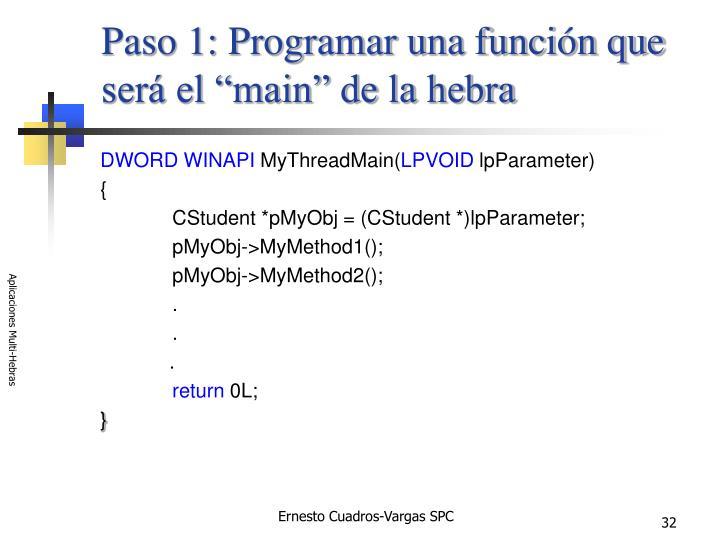 """Paso 1: Programar una función que será el """"main"""" de la hebra"""