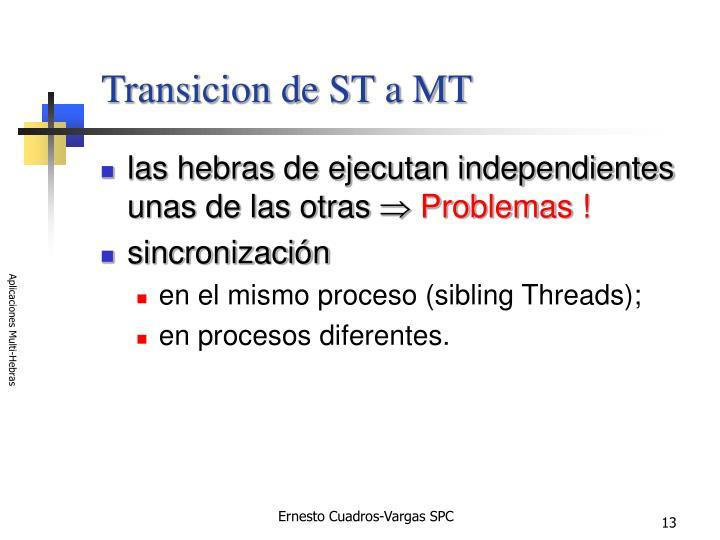 Transicion de ST a MT