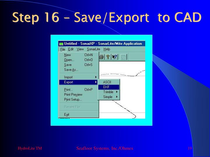 Step 16 – Save/Export  to CAD