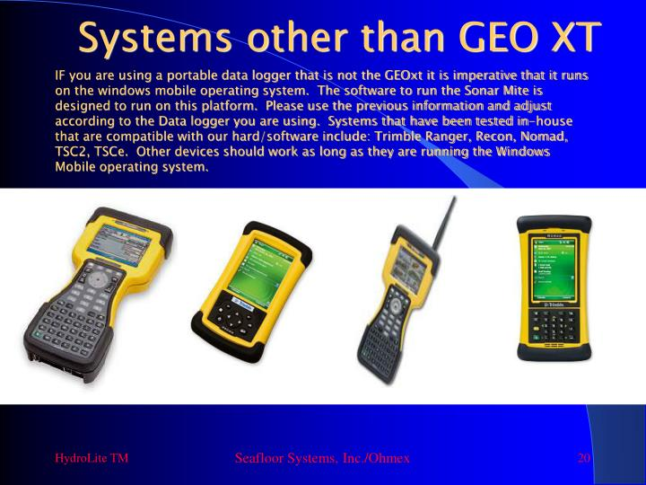 Systems other than GEO XT