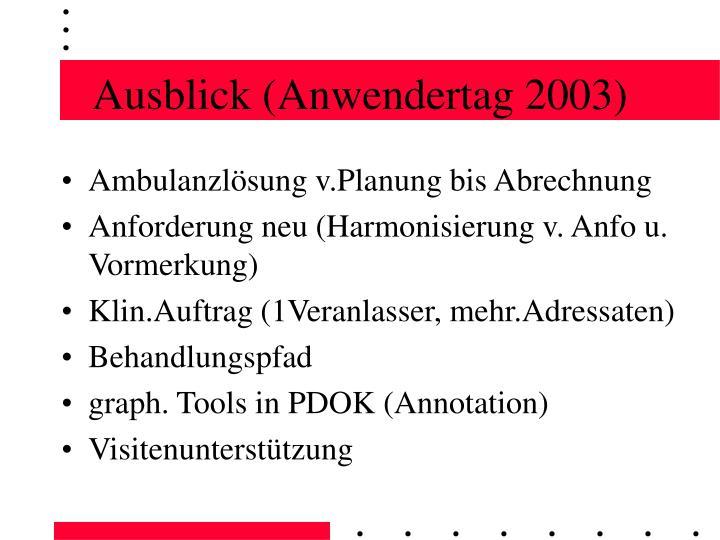 Ausblick (Anwendertag 2003)