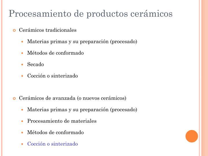 Procesamiento de productos cerámicos