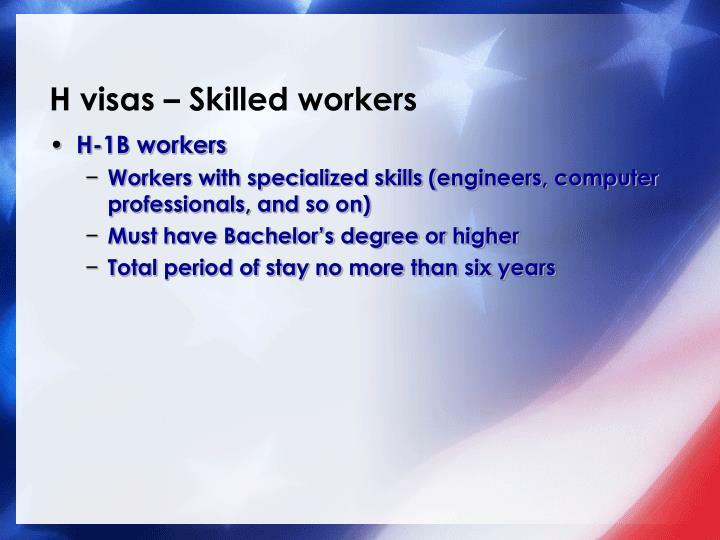 H visas – Skilled workers
